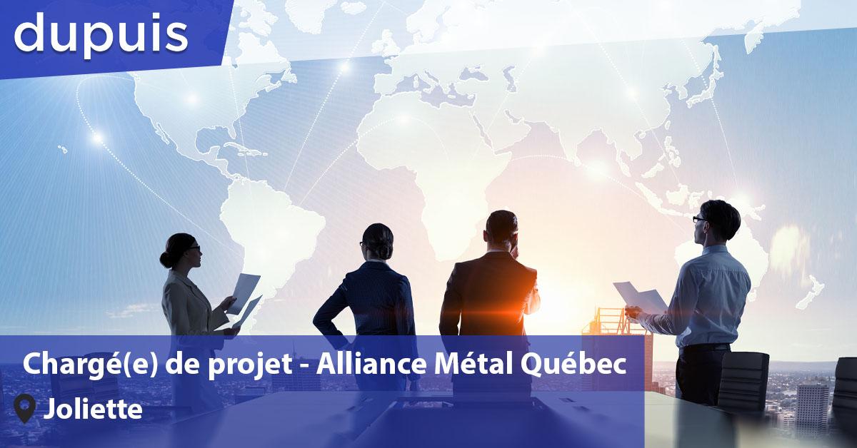 Chargé de projet - Alliance Métal Québec